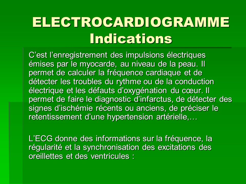 ELECTROCARDIOGRAMME Indications