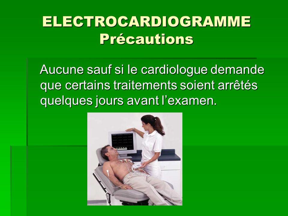 ELECTROCARDIOGRAMME Précautions