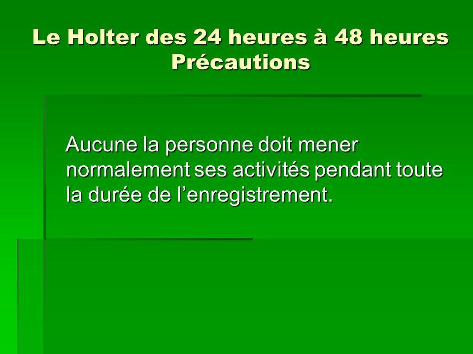 Le Holter des 24 heures à 48 heures Précautions