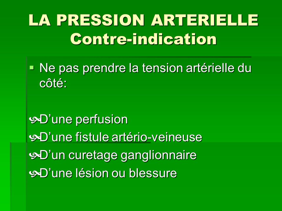 LA PRESSION ARTERIELLE Contre-indication