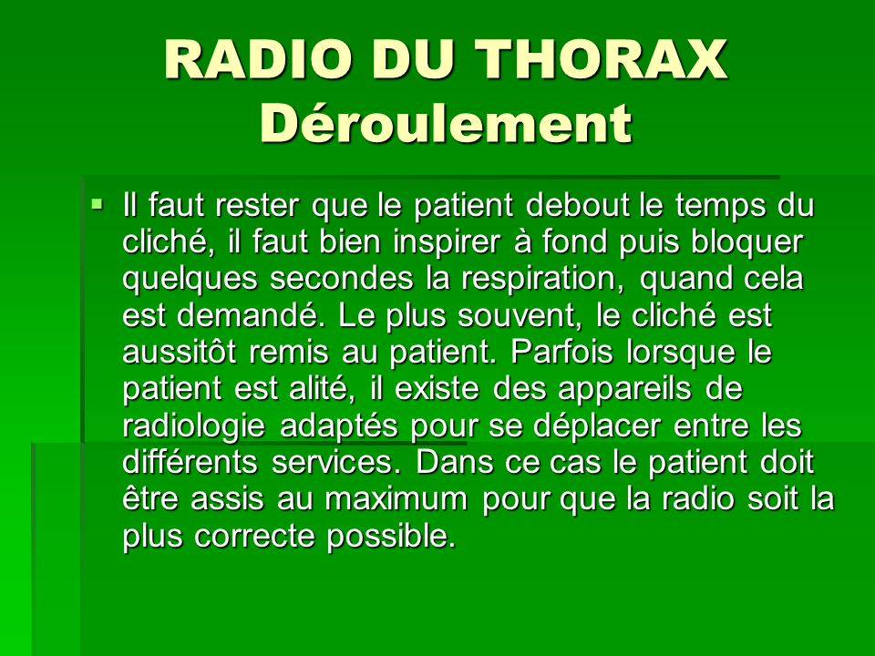 RADIO DU THORAX Déroulement