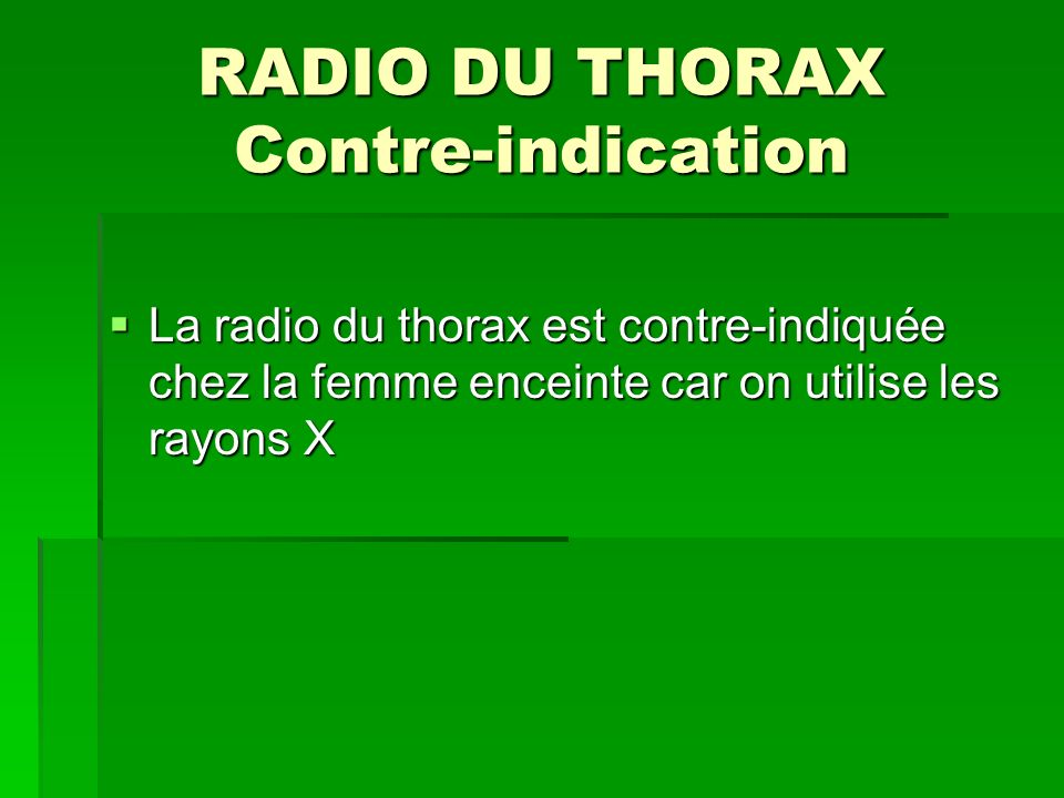 RADIO DU THORAX Contre-indication