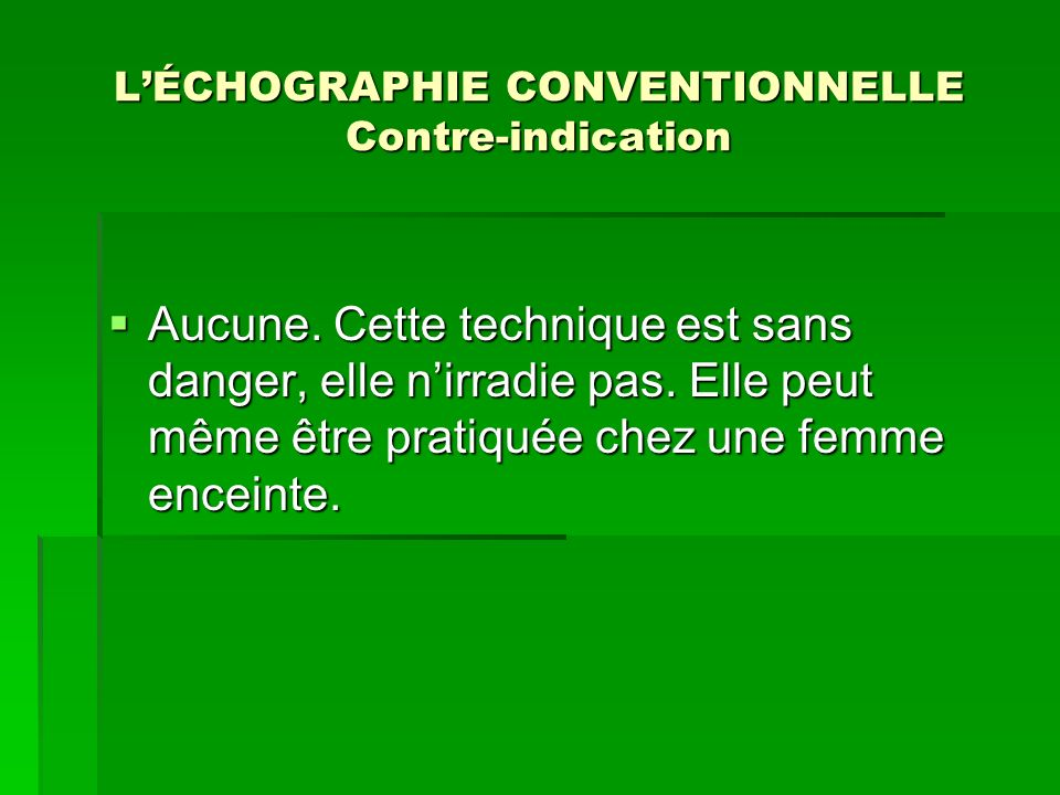 L'ÉCHOGRAPHIE CONVENTIONNELLE Contre-indication