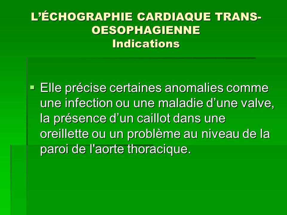 L'ÉCHOGRAPHIE CARDIAQUE TRANS-OESOPHAGIENNE Indications