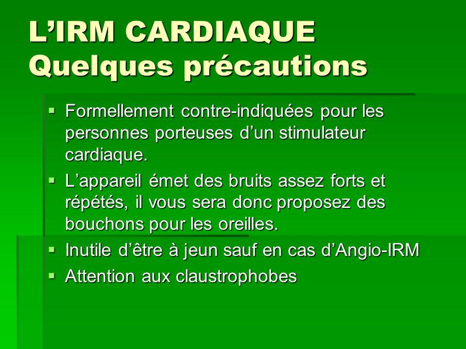 L'IRM CARDIAQUE Quelques précautions