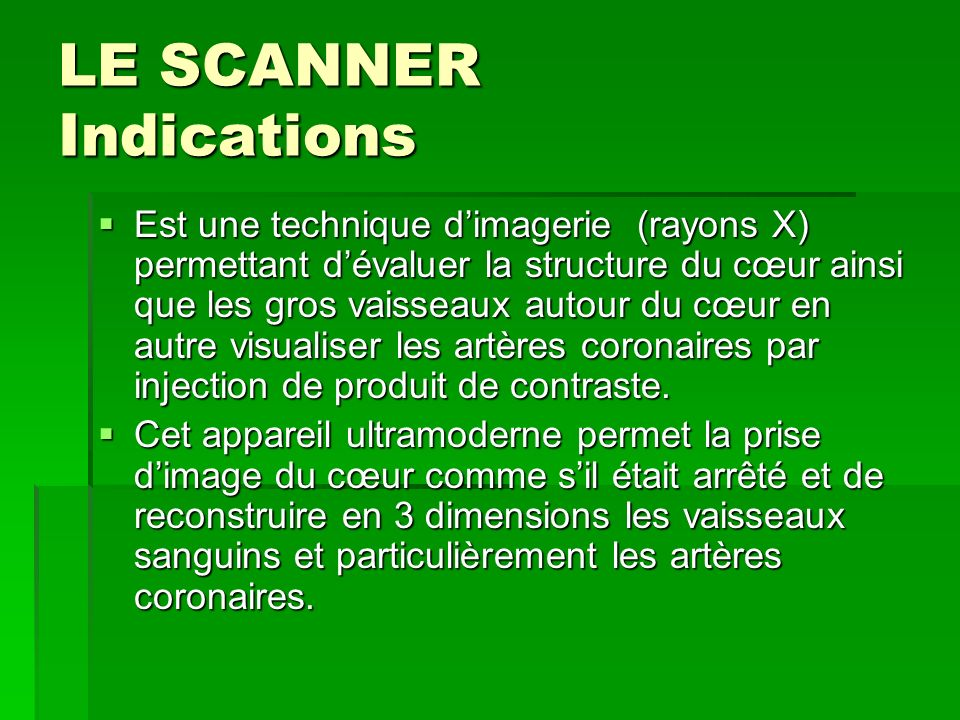 LE SCANNER Indications