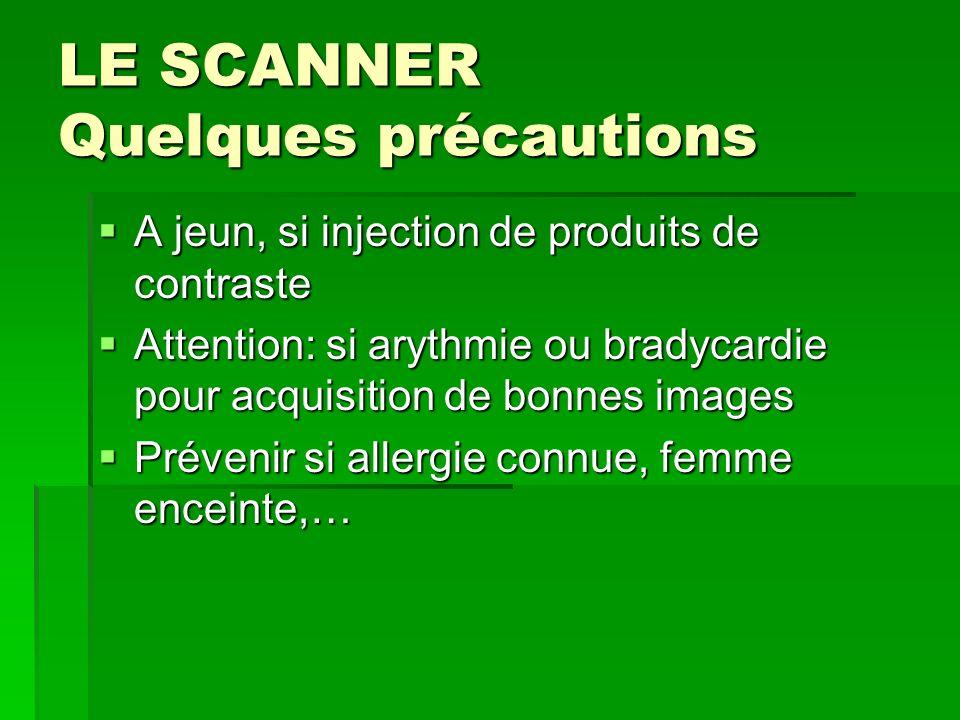 LE SCANNER Quelques précautions
