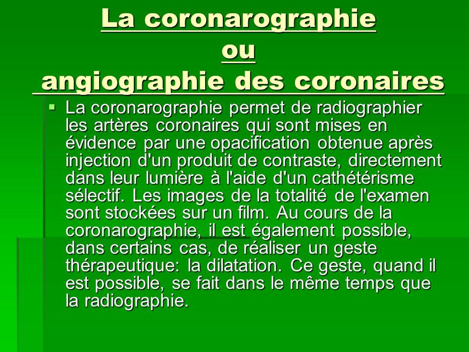 La coronarographie ou angiographie des coronaires