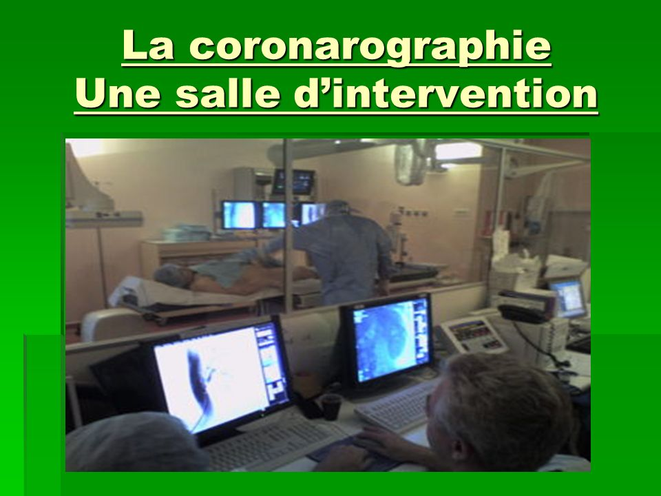La coronarographie Une salle d'intervention