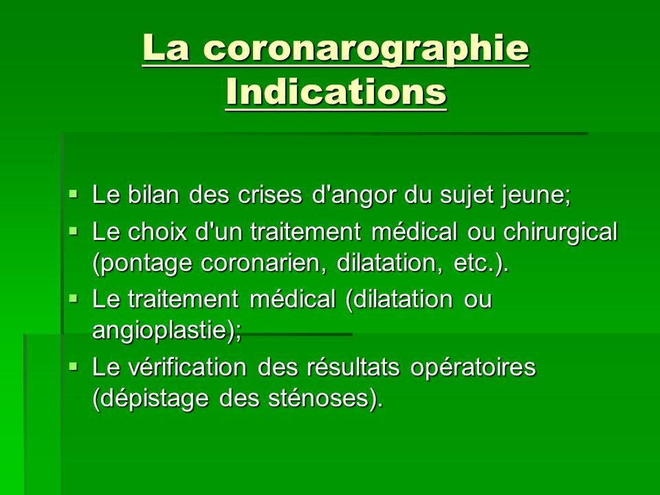 La coronarographie Indications