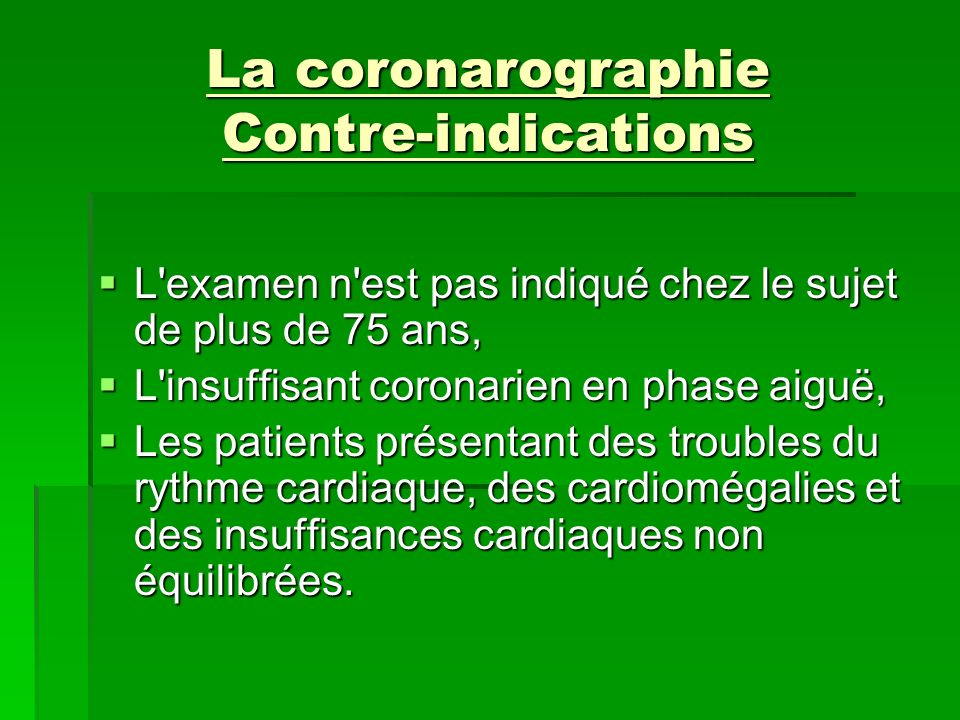 La coronarographie Contre-indications