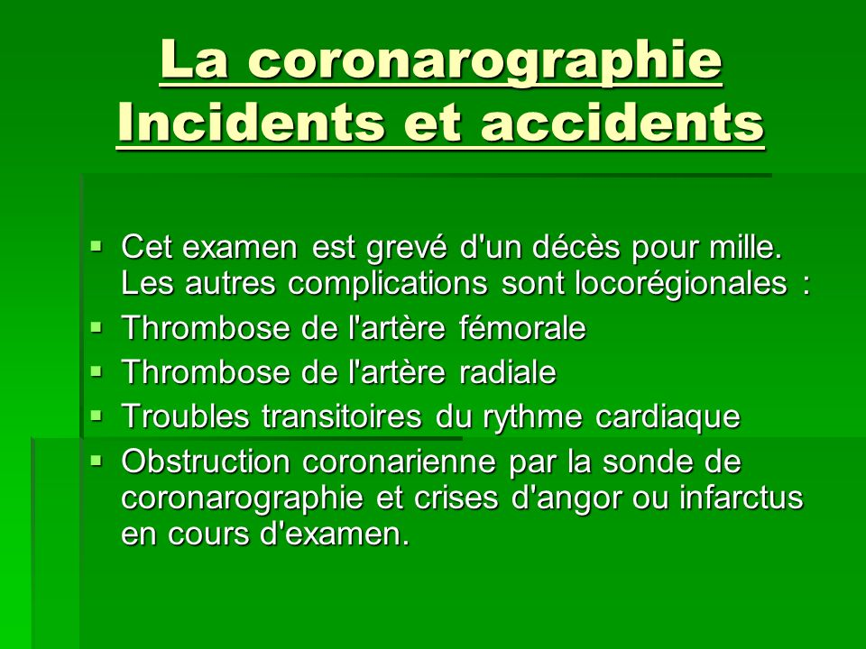 La coronarographie Incidents et accidents