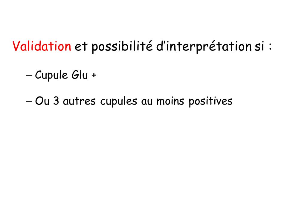 Validation et possibilité d'interprétation si :