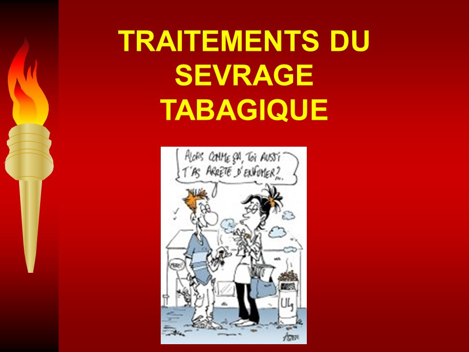 TRAITEMENTS DU SEVRAGE TABAGIQUE