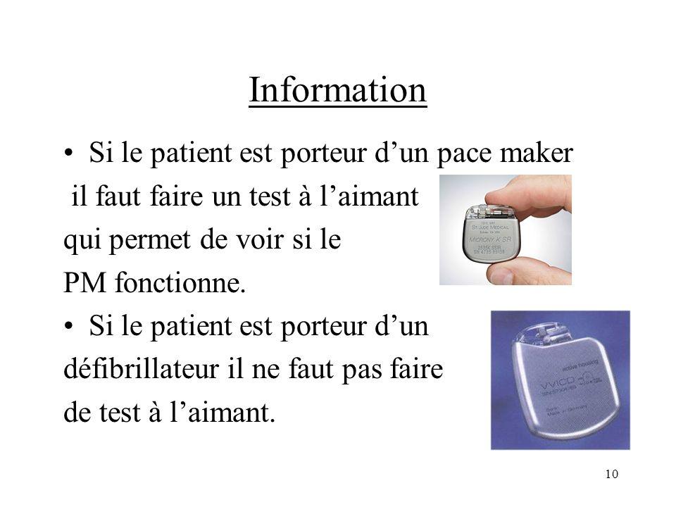 Information Si le patient est porteur d'un pace maker