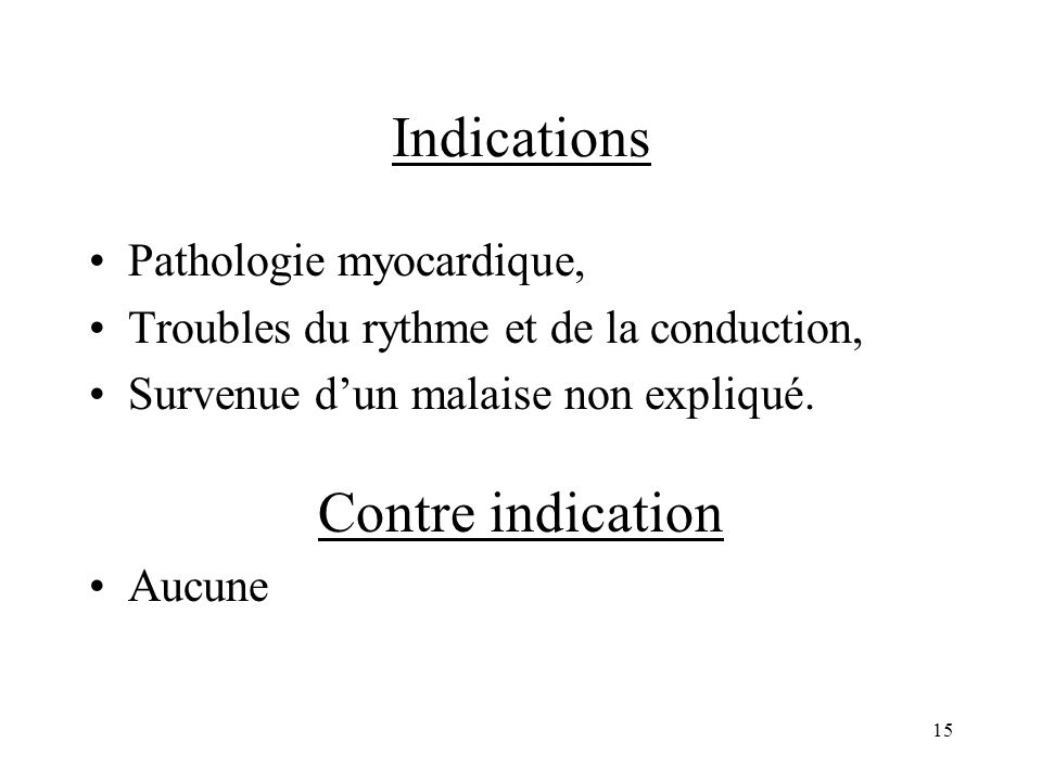 Indications Contre indication Pathologie myocardique,