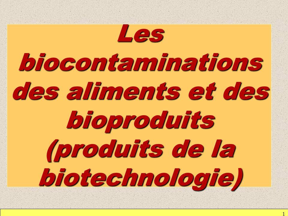 Les biocontaminations des aliments et des bioproduits (produits de la biotechnologie)