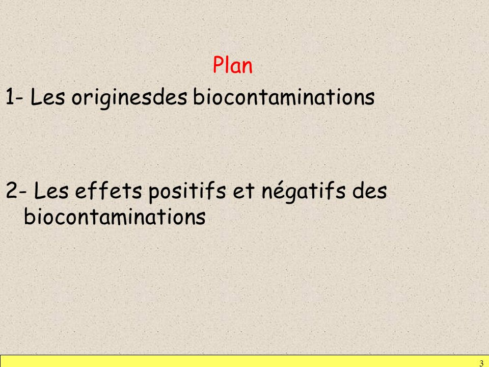 Plan 1- Les originesdes biocontaminations 2- Les effets positifs et négatifs des biocontaminations