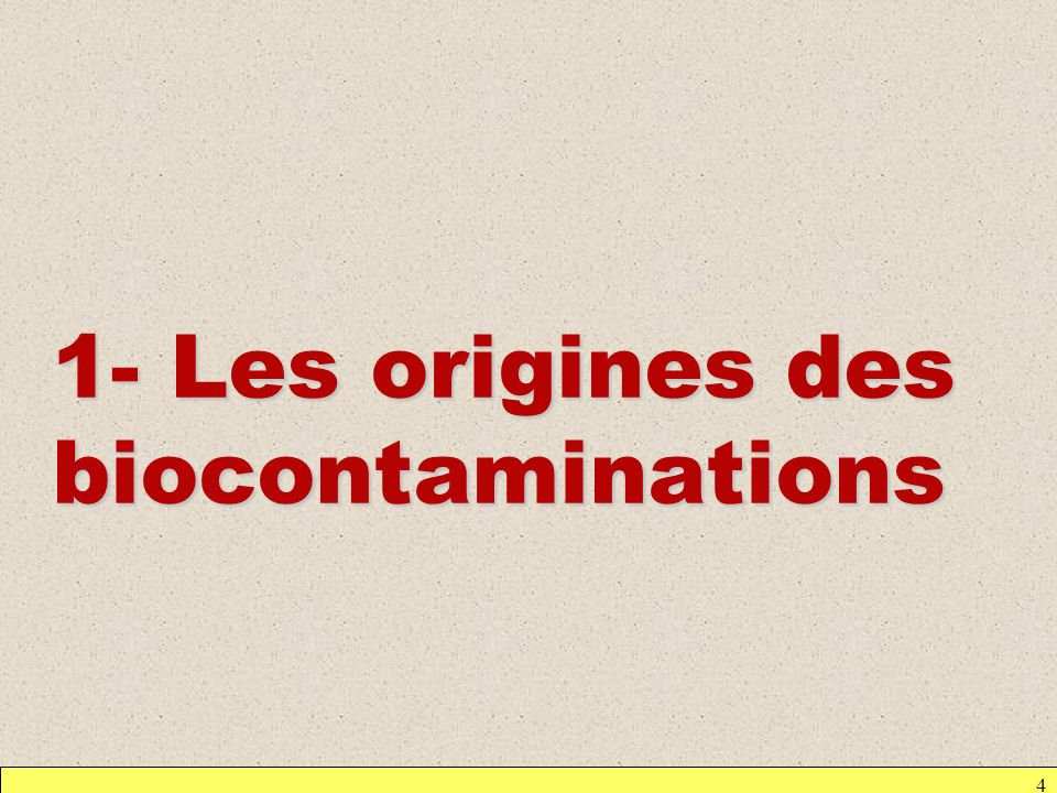 1- Les origines des biocontaminations