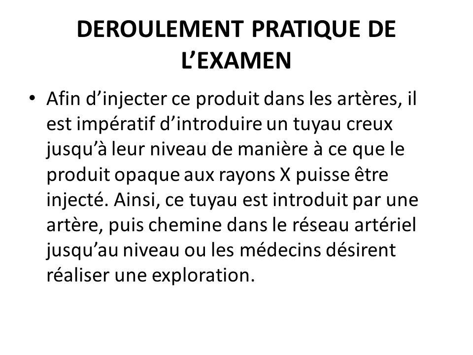 DEROULEMENT PRATIQUE DE L'EXAMEN