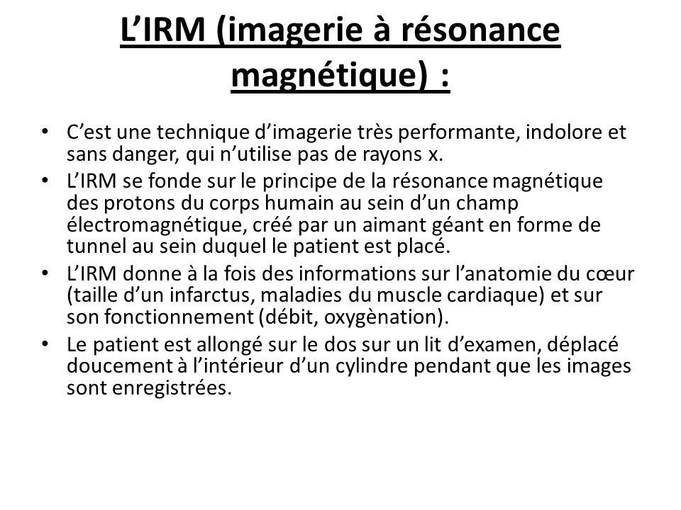 L'IRM (imagerie à résonance magnétique) :