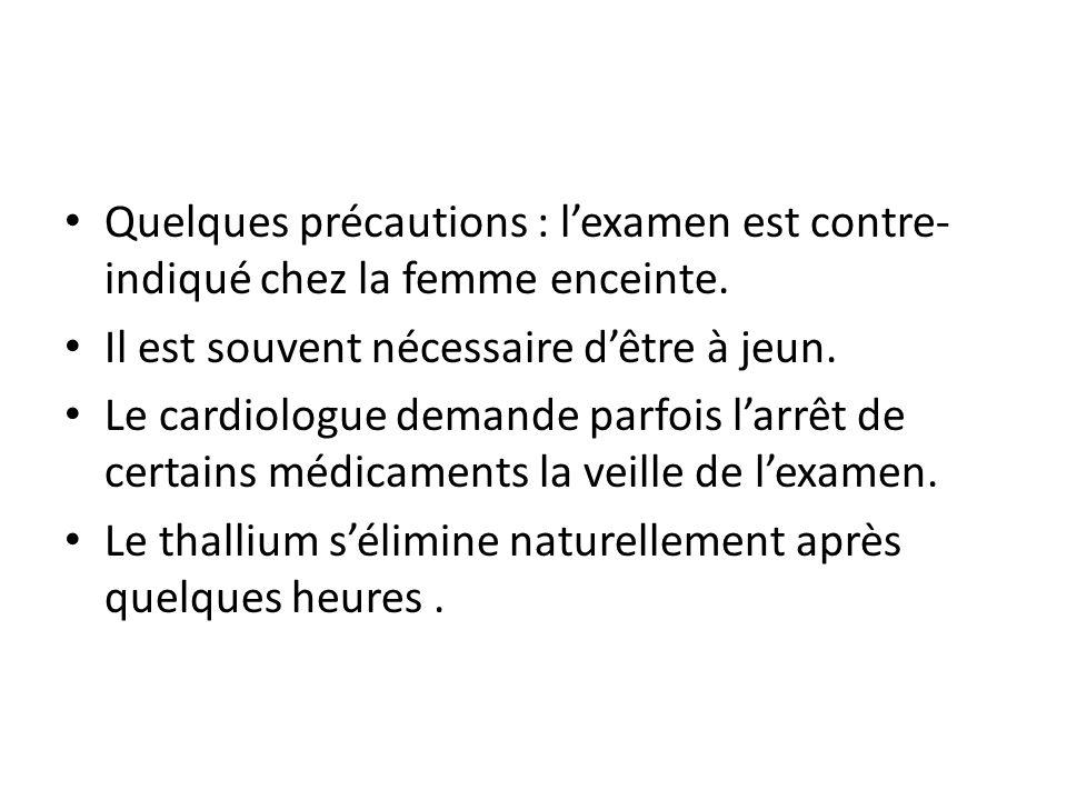 Quelques précautions : l'examen est contre-indiqué chez la femme enceinte.