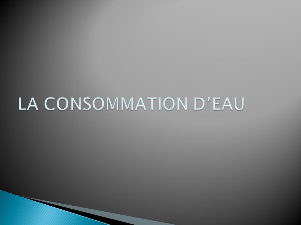 LA CONSOMMATION D'EAU