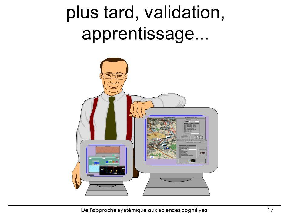 plus tard, validation, apprentissage...