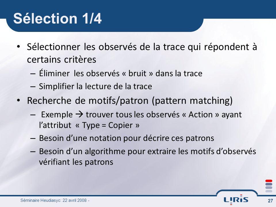 Sélection 1/4 Sélectionner les observés de la trace qui répondent à certains critères. Éliminer les observés « bruit » dans la trace.