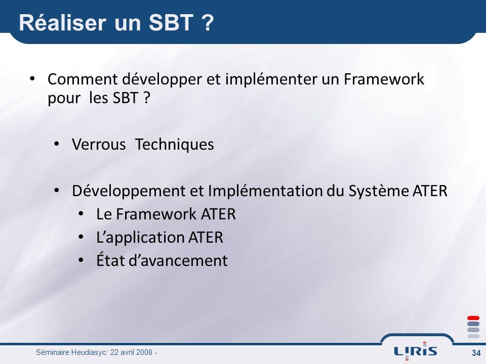 Réaliser un SBT Comment développer et implémenter un Framework pour les SBT Verrous Techniques.
