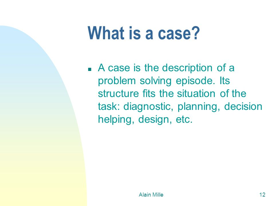 26/03/2017 What is a case