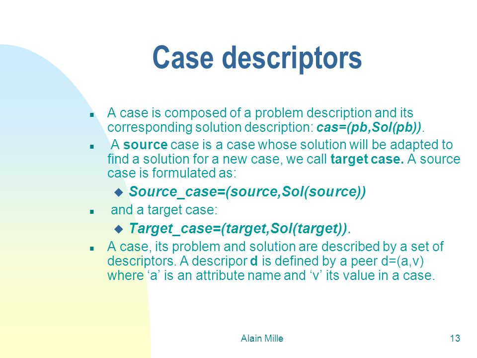 Case descriptors Source_case=(source,Sol(source))