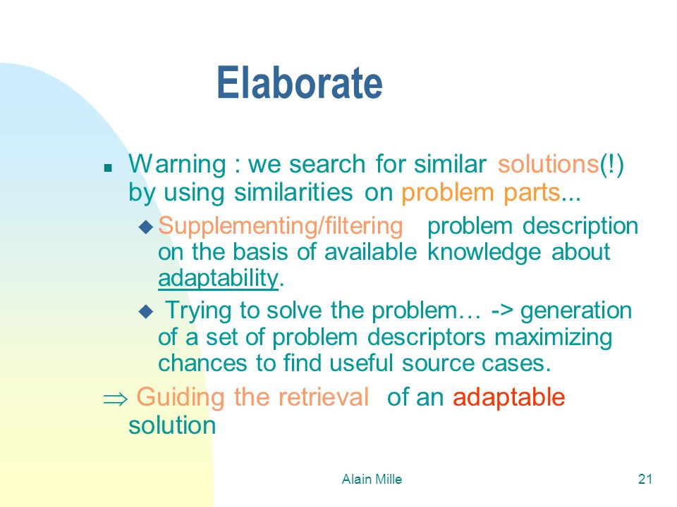 26/03/2017Elaborate. Warning : we search for similar solutions(!) by using similarities on problem parts...