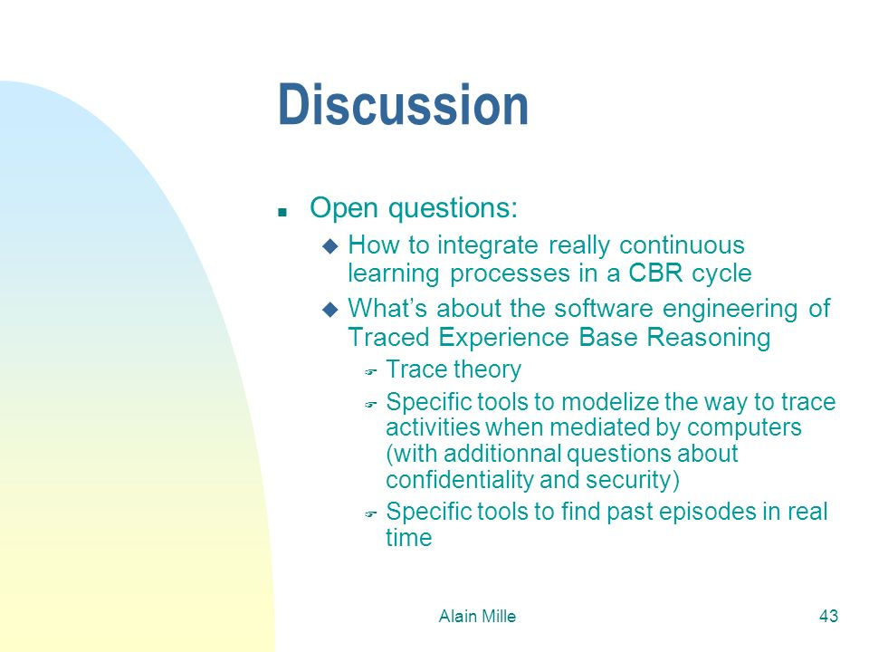 Discussion Open questions: