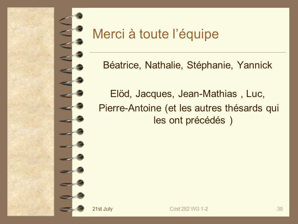Merci à toute l'équipe Béatrice, Nathalie, Stéphanie, Yannick