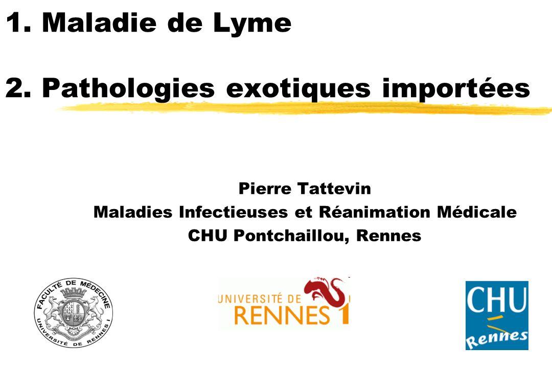 1. Maladie de Lyme 2. Pathologies exotiques importées