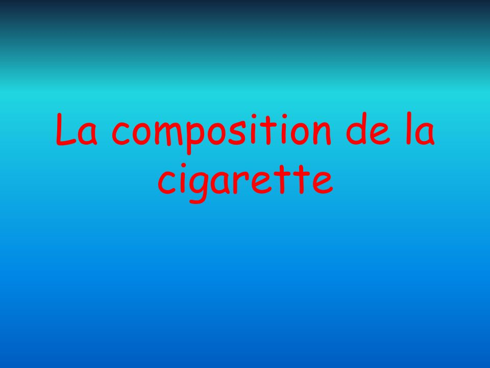 La composition de la cigarette