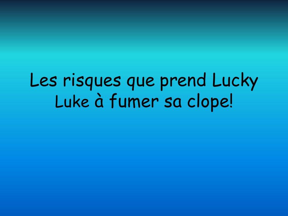 Les risques que prend Lucky Luke à fumer sa clope!