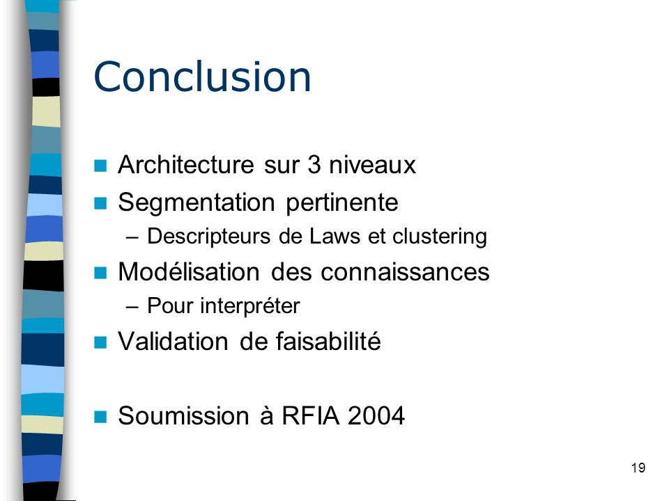 Conclusion Architecture sur 3 niveaux Segmentation pertinente