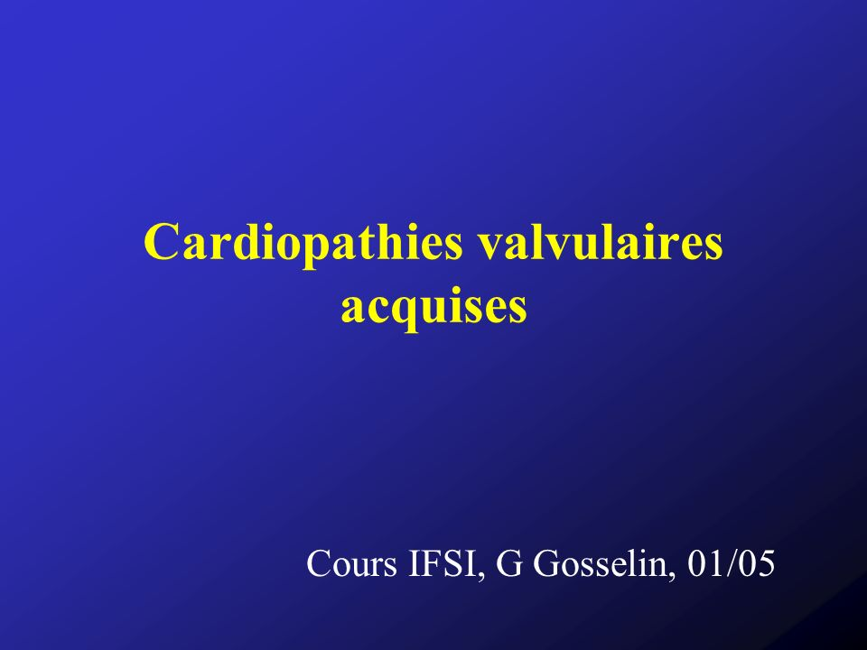 Cardiopathies valvulaires acquises