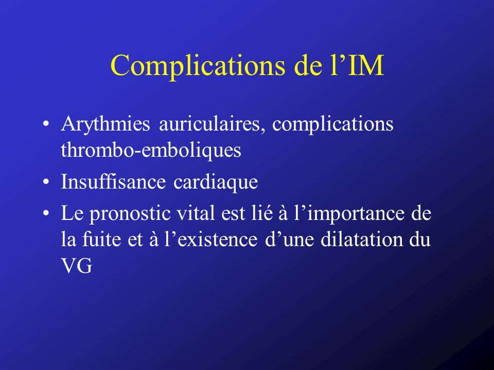 Complications de l'IMArythmies auriculaires, complications thrombo-emboliques. Insuffisance cardiaque.