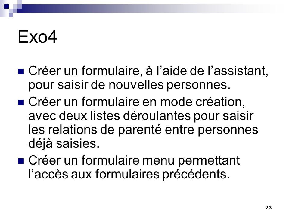 Exo4 Créer un formulaire, à l'aide de l'assistant, pour saisir de nouvelles personnes.
