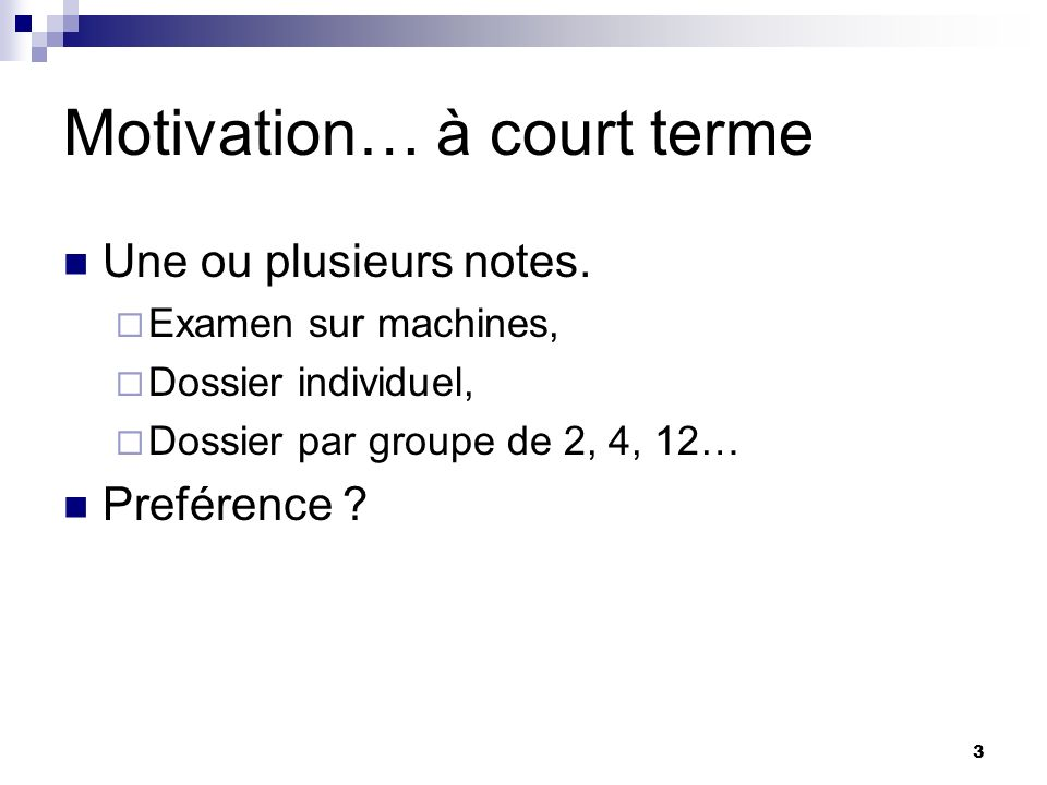 Motivation… à court terme