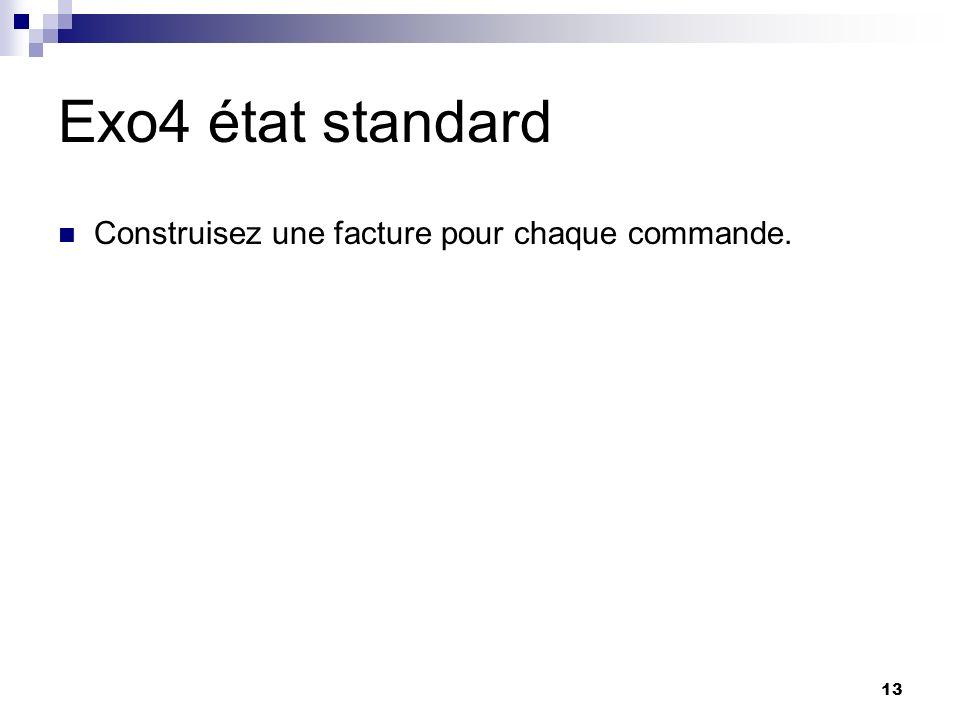 Exo4 état standard Construisez une facture pour chaque commande.