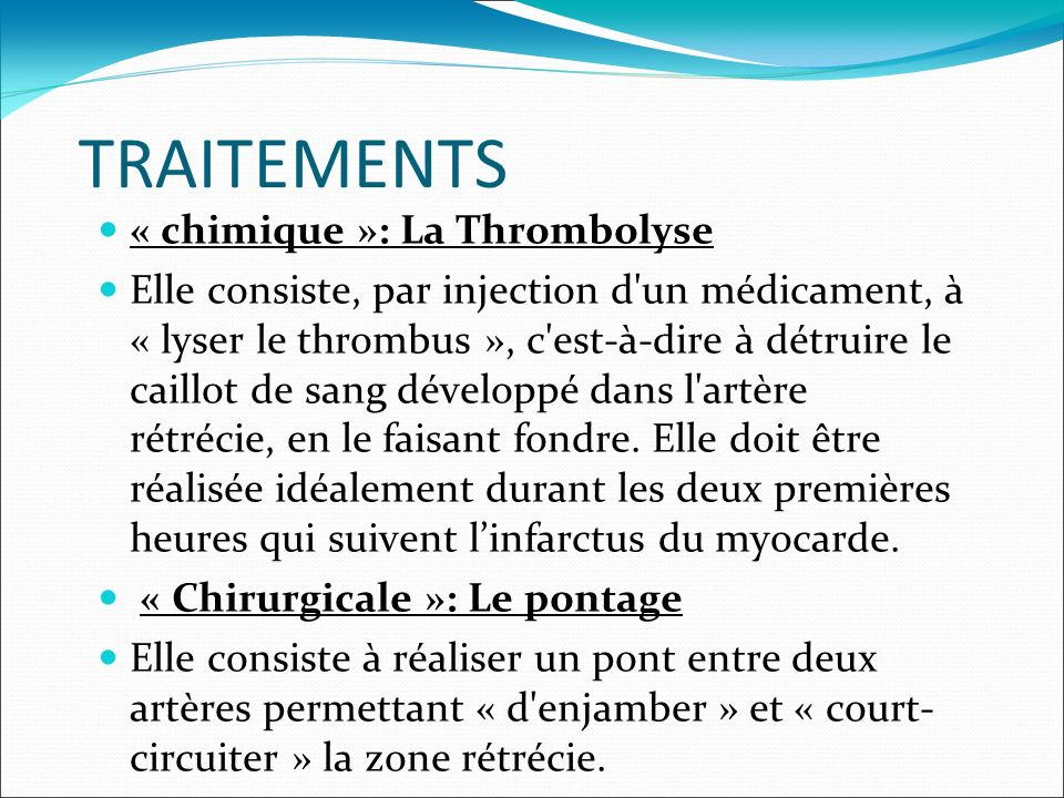 TRAITEMENTS « chimique »: La Thrombolyse