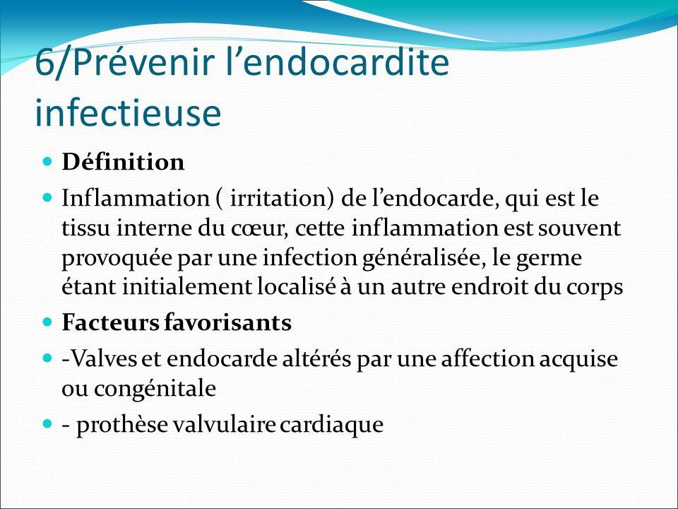 6/Prévenir l'endocardite infectieuse