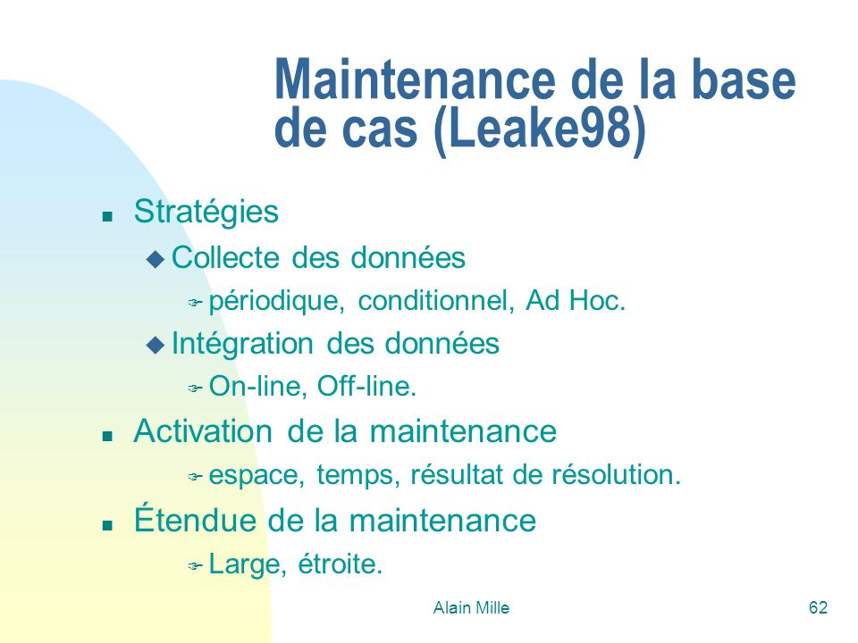 Maintenance de la base de cas (Leake98)