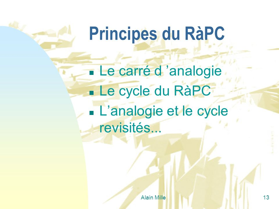 Principes du RàPC Le carré d 'analogie Le cycle du RàPC