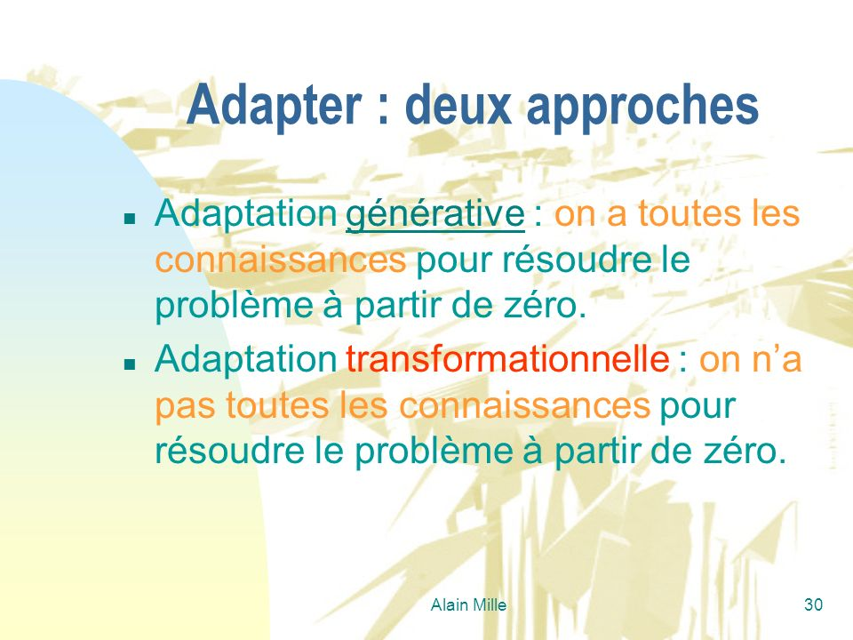 Adapter : deux approches