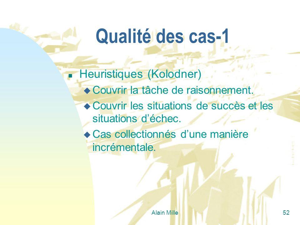 Qualité des cas-1 Heuristiques (Kolodner)